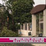 Daddy Yankee mostró  los daños que dejó el huracán Irma en su finca