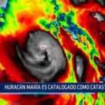 """Huracán María es catalogado como """"catastrófico"""""""