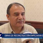 La Libertad: Obras de reconstrucción empezarán en octubre