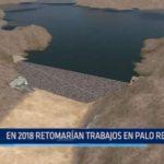 En 2018 retomarían trabajos en Palo Redondo