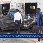 Somalia: Atentada en hotel de Mogadiscio deja 27 muertos