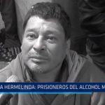 La Hermelinda: Prisioneros del alcohol metílico