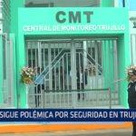 Sigue polémica por seguridad en Trujillo