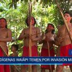 Brasil: Indígenas Waiãpi temen por invasión minera