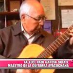 Nacional: Raúl García Zárate, maestro de la guitarra ayacuchana, murió a los 85 años