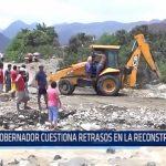 Gobernador cuestiona retrasos en la reconstrucción con cambios