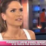 Periodista Lorena Álvarez denunció a su pareja por agresión física