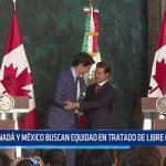 Canadá y México buscan equidad en Tratado de Libre Comercio