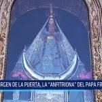 "Virgen de la Puerta, la ""anfitriona"" del Papa Francisco"