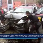 Patrullero de la PNP implicado en accidente de tránsito