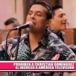 Nacional: Prohíben ingreso a Christian Domínguez al canal América Televisión