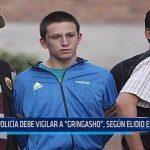 """Elidio Espinoza: Policía debe vigilar a """"Gringasho"""""""
