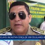 Chiclayo: Policía incautan cerca de 200 celulares robados