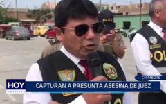 Chimbote: Capturan a presunta asesina de juez