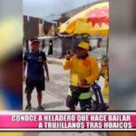 #LoMejorDel2017: Heladero hace bailar a Trujillo tras los huaicos