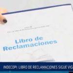 Chiclayo INDECOPI: libro de reclamaciones sigue vigente