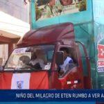 Chiclayo: Niño del Milagro de Eten rumbo a ver al Papa