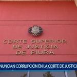 Piura: Denuncian corrupción en el Poder Judicial