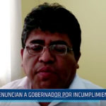 Piura: Denuncian a gobernador por incumplimiento judicial