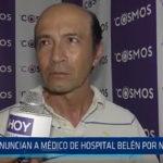 Trujillo: Denuncian a médico de Hospital Belén por negligencia