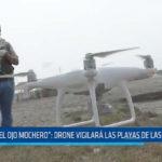 El ojo mochero: Drone vigilará las playas de las delicias