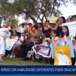 Chiclayo: Niños con habilidades diferentes piden oraciones al papa