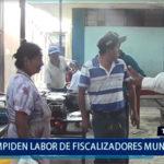 Piura: Impiden labor de fiscalizadores