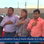 Trujillo: Inauguración óvalo Papa Francisco en Huanchaco