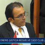 Trujillo: El 25 de Enero justicia resolverá caso Club Libertad