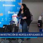 USA: Gobierno levanta restricción de ingreso a refugiados de 11 países