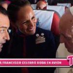 Internacional: Así fue la boda que el Papa Francisco celebró en el avión