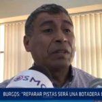 """Chiclayo: Burgos: """"reparar pistas será una botadera de plata"""""""