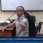Chiclayo: Trasladan al penal a exgerente municipal condenado por corrupción