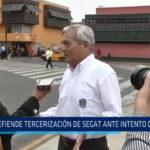 Trujillo: Defiende tercerización de SEGAT ante intento de nulidad