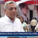 Trujillo: Tercerización del SEGAT transgrede regla final de mandato