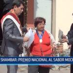 Moche: Shambar premio nacional al sabor