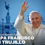 Trujillo: Conoce el nuevo spot sobre visita del Papa Francisco