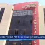 Chiclayo: En marzo empiezan a funcionar juzgados anticorrupción