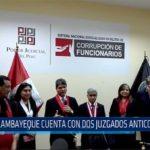 Chiclayo: Lambayeque cuenta con dos juzgados anticorrupción