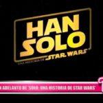 Internacional: Presentan adelanto de solo una historia de Star Wars