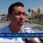 """L. Pérez: """"Para la gente , R Quispe roba pero hace obras"""""""