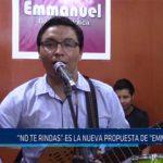 """Chiclayo: """"NO TE RINDAS"""" es la nueva propuesta de """"ENMANUEL"""""""