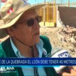 Cauce de la Quebrada  El León debe tener 40 metros de ancho