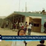 Chimbote: Defensoría del pueblo inspecciona matriculas en colegios