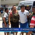 "Chiclayo: Desarticulan a red criminal ""los miserables de Chongoyape"""