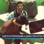 Chimbote: Sujeto extorsionaba a joven con fotos íntimas