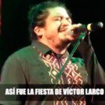 Así fué la fiesta de Víctor Larco