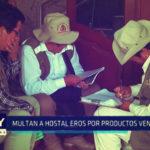Chimbote: Multan a hostal Eros por productos vencidos