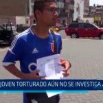 Chiclayo: Caso de joven torturado aún no se investiga a fondo