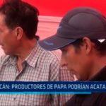 Julcán: Productores de papa podrián acatar paro